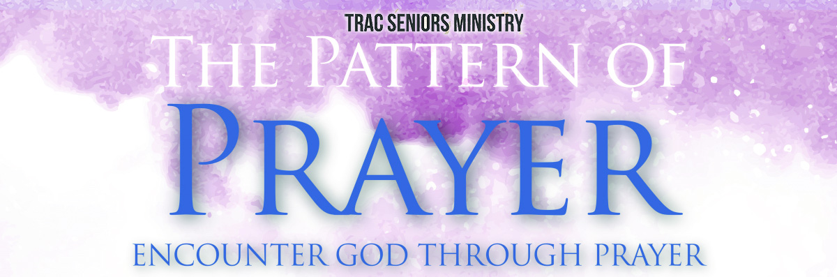 TRAC Seniors Ministry Prayer Services 2019